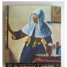 Libros de segunda mano: EL SIGLO XVII EN LA PINTURA. DE CARAVAGGIO A VERMEER.. Lote 38434465
