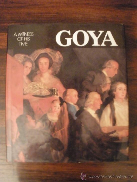 GOYA. A WITNESS OF HIS TIMES --- PIERRE GASSIER (Libros de Segunda Mano - Bellas artes, ocio y coleccionismo - Pintura)