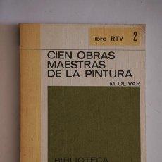 Libros de segunda mano: CIEN OBRAS MAESTRAS DE LA PINTURA DE M.OLIVAR 1970. Lote 38534713