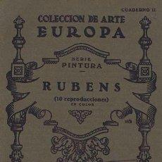 Libros de segunda mano: COLECCION DE ARTE EUROPA. SERIE PINTURA. CUADERNO II. RUBENS (10 REPRODUCCIONES EN COLOR). VALENCIA:. Lote 38707645