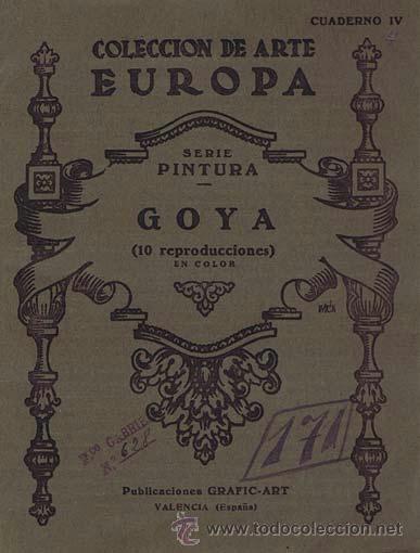 COLECCION DE ARTE EUROPA. SERIE PINTURA, CUADERNO IV. GOYA (10 REPRODUCCIONES EN COLOR). VALENCIA: P (Libros de Segunda Mano - Bellas artes, ocio y coleccionismo - Pintura)