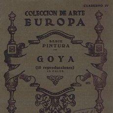 Libros de segunda mano: COLECCION DE ARTE EUROPA. SERIE PINTURA, CUADERNO IV. GOYA (10 REPRODUCCIONES EN COLOR). VALENCIA: P. Lote 38707723