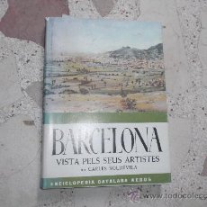 Libros de segunda mano: BARCELONA VISTA PELS SEUS ARTISTES, PER CARLES SOLDEVILA. Lote 40035462