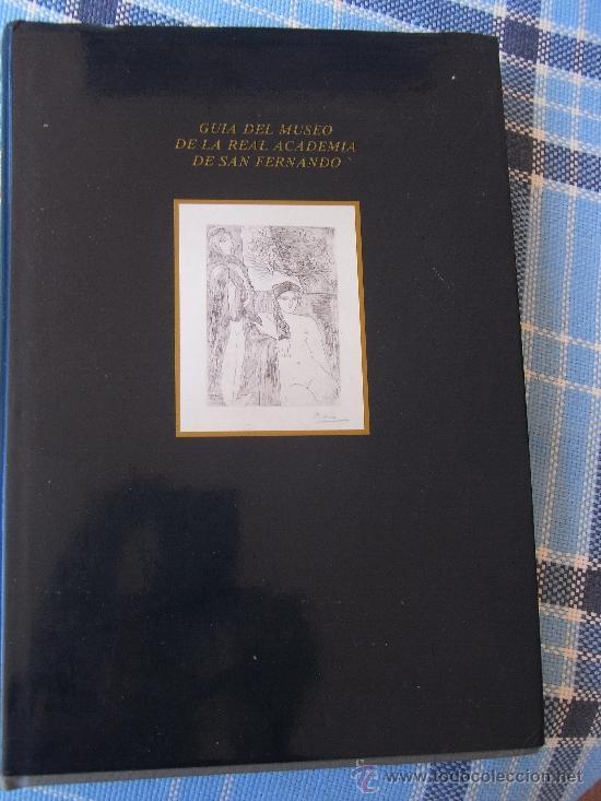 GUÍA DEL MUSEO DE LA REAL ACADEMIA DE SAN FERNANDO (Libros de Segunda Mano - Bellas artes, ocio y coleccionismo - Pintura)