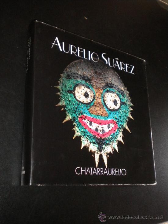 CHATARRAURELIO / SUÁREZ, AURELIO (Libros de Segunda Mano - Bellas artes, ocio y coleccionismo - Pintura)