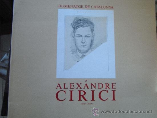 HOMENATGE DE CATALUNYA A ALEXANDRE CIRICI.(1914-1983) (Libros de Segunda Mano - Bellas artes, ocio y coleccionismo - Pintura)