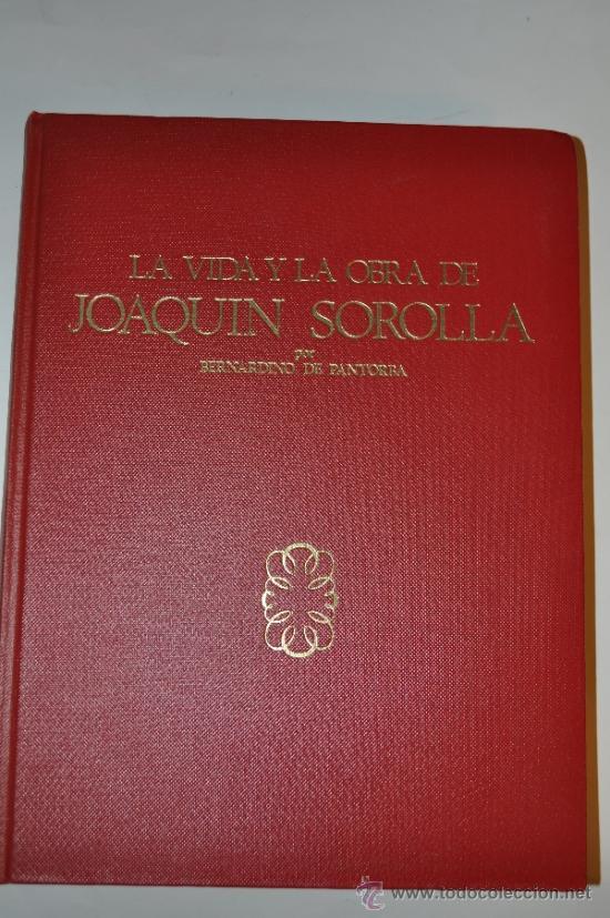 LA VIDA Y OBRA DE JOAQUÍN SOROLLA. ESTUDIO BIOGRÁFICO Y CRÍTICO.. RM63120-V (Libros de Segunda Mano - Bellas artes, ocio y coleccionismo - Pintura)