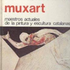 Libros de segunda mano: MAESTROS PINTURA ESCULTURA CATALANAS Nº7. MUXART. 1974. TAPA DURA. EN CASTELLANO. Lote 39253858