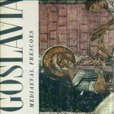 Libros de segunda mano: YUGOSLAVIA - MEDIOEVAL FRESCOES (NEW YORK GRAPHIC SOCIETY, 1954) GRAN FORMATO. Lote 39282465