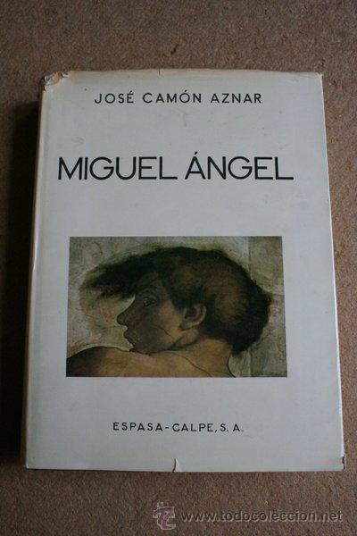 MIGUEL ÁNGEL. CAMÓN AZNAR (JOSÉ) MADRID, ESPASA-CALPE, 1975. (Libros de Segunda Mano - Bellas artes, ocio y coleccionismo - Pintura)