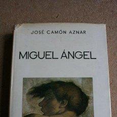 Libros de segunda mano: MIGUEL ÁNGEL. CAMÓN AZNAR (JOSÉ) MADRID, ESPASA-CALPE, 1975.. Lote 39336890