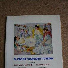 Libros de segunda mano: EL PINTOR FRANCISCO ITURRINO. BARAÑANO (KOSME MARÍA DE), BONET (JUAN MANUEL). Lote 39336959