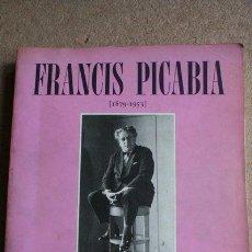 Libros de segunda mano: FRANCIS PICABIA, 1879-1953. EXPOSICIÓN ANTOLÓGICA. MADRID, MINISTERIO DE CULTURA, 1985.. Lote 39337183
