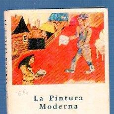 Libros de segunda mano: LA PINTURA MODERNA III DE LOS EXPRESIONISTAS A LOS SURREALISTAS. JOSEPH - ÉMILE MULLER.. Lote 49199669