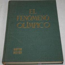 Libros de segunda mano: EL FENOMENO OLIMPICO GASTON MEYER - 1963 - PUBLICACIONES DEL COMITE OLIMPICO ESPAÑOL. Lote 39410682