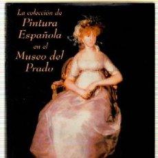 Libros de segunda mano: LA COLECCIÓN DE PINTURA ESPAÑOLA EN EL MUSEO DEL PRADO AT-733. Lote 39557857