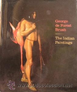 GEORGE DE FOREST BRUSH: THE INDIAN PAINTINGS (Libros de Segunda Mano - Bellas artes, ocio y coleccionismo - Pintura)