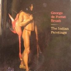 Libros de segunda mano: GEORGE DE FOREST BRUSH: THE INDIAN PAINTINGS. Lote 39805497