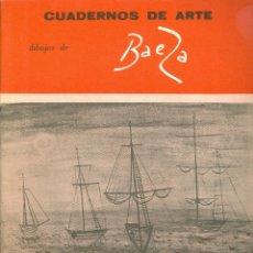 Libros de segunda mano: L. FIGUEROLA-FERRETI. MANUEL BAEZA. (CUADERNOS DE ARTE). MADRID, 1974. Lote 39918105
