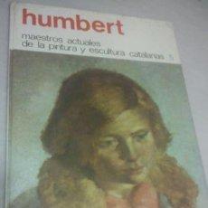 Libros de segunda mano: MANOLO HUMBERT MAESTROS ACTUALES DE LA PINTURA Y ESCULTURA CATALANAS. Lote 39945293