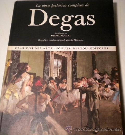 LA OBRA PICTÓRICA COMPLETA DE DEGAS (Libros de Segunda Mano - Bellas artes, ocio y coleccionismo - Pintura)