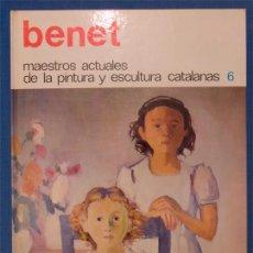 Libros de segunda mano: (RAFAEL) BENET. MAESTROS ACTUALES DE LA PINTURA Y ESCULTURA CATALANAS 6, 1974. Lote 40305554