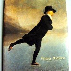 Libros de segunda mano: PINTURA BRITANICA, DE HOGARTH A TURNER, CATÁLOGO EXPOSICIÓN 1988-1989, MUSEO DEL PRADO. Lote 88955538