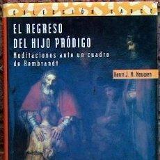 Libri di seconda mano: EL REGRESO DEL HIJO PRODIGO, MEDITACIONES ANTE UN CUADRO DE REMBRANDT, HENRI JMNOUWN PPC 1995 JGD1. Lote 40407223