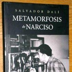 Libros de segunda mano: METAMORFOSIS DE NARCISO POR SALVADOR DALÍ DE GALAXIA GUTENBERG EN BARCELONA 2008. Lote 40650362