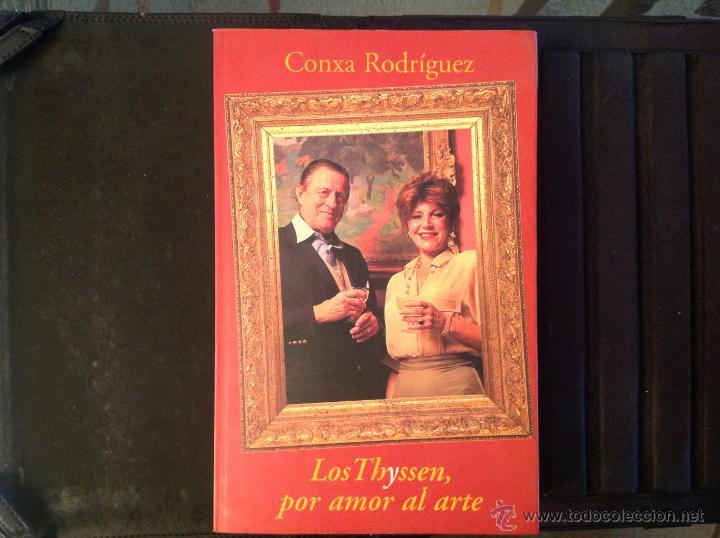 LOS THYSSEN, POR AMOR AL ARTE, DE CONXA RODRÍGUEZ, GRUPO ZETA 1997 (Libros de Segunda Mano - Bellas artes, ocio y coleccionismo - Pintura)