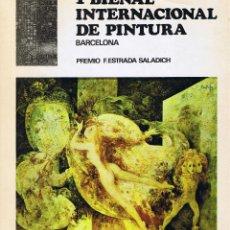 Libros de segunda mano: 1 BIENAL INTERNACIONAL DE PINTURA - BARCELONA - PREMIO F ESTRADA SALADRICH. Lote 40789712