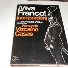 Libros de segunda mano: FERNANDO VIZCAINO CASAS, VIVA FRANCO (CON PERDON), ESPEJO DE ESPAÑA, Nº 63, PLANETA. Lote 40883094