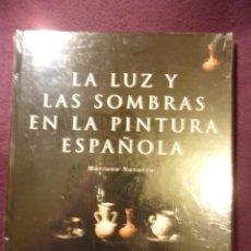 Libros de segunda mano: LA LUZ Y LAS SOMBRAS EN LA PINTURA ESPAÑOLA. MARIANO NAVARRO. ESPASA-BBV 1999. TAPA DURA. 24 X 30 CM. Lote 106052547