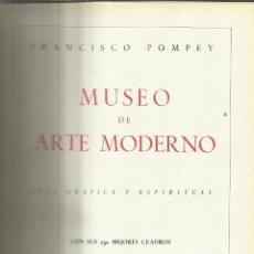Libros de segunda mano: MUSEO DE ARTE MODERNO. FRANCISCO POMPEY. EDICIONES AFRODISIO AGUADO. MADRID. 1946. Lote 41128828