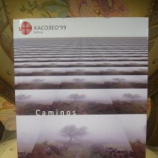 Libros de segunda mano: XACOBEO'99. CAMINOS. CATLOGO EXPOSICION ASTURIAS, CASTILLA Y LEON, CANTABRIA Y GALICIA.. Lote 41143147