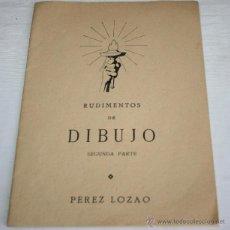 Libros de segunda mano: RUDIMENTOS DE DIBUJO - SEGUNDA PARTE - PEREZ LOZAO - 1967. Lote 41391316