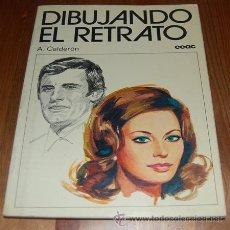 Libros de segunda mano: DIBUJANDO EL RETRATO. ALFONSO CALDERÓN. LIBROS CEAC. Lote 42135520