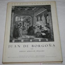 Libros de segunda mano: JUAN DE BORGOÑA - DIEGO ANGULO IÑIGUEZ - CSIC 1954 - LIBRO ANTIGUO. Lote 42356856