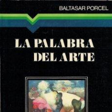 Libros de segunda mano: BALTASAR PORCEL : LA PALABRA DEL ARTE. (EDS. RAYUELA, COL. MANILUVIOS, MADRID, 1976). Lote 51084494