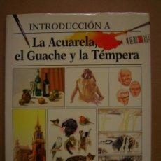 Libros de segunda mano: INTRODUCCIÓN A LA ACUARELA, EL GUACHE Y LA TÉMPERA - RONALD PEARSALL. Lote 55361501