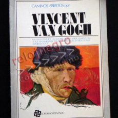 Libros de segunda mano: VINCENT VAN GOGH - CAMINOS ABIERTOS POR - ED. HERNANDO OBRAS PINTURA PINTOR ARTE MUY ILUSTRADO LIBRO. Lote 42426633