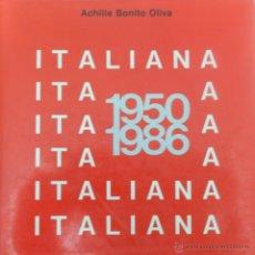 Libros de segunda mano: ACHILLE BONITO OLIVA -ITALIANA 1950-1986-CIMAL INTERNACIONAL. Lote 42576655
