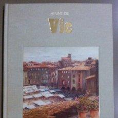 Libros de segunda mano: APUNT DE VIC. DIBUIXOS I AQUAREL·LES ESTRADA VILARRASA. TEXT Mª ÀNGELS ANGLADA. AUSA ED. (1990). Lote 42601838