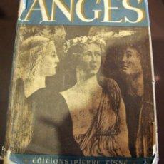 Libros de segunda mano: ANGES. EDITIONS PIERRE TISNÉ. PARIS. TEXTE DU R.P. REGAMEY, O.P. 1946. Lote 82484499