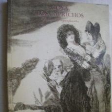 Libros de segunda mano: GOYA. LOS CAPRICHOS. DIBUJOS Y AGUAFUERTES. 1994. Lote 43087419