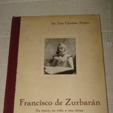 Libros de segunda mano: DR.JOSÉ CASCALES MUÑOZ: FRANCISCO DE ZURBARÁN, SU ÉPOCA, SU VIDA Y SUS OBRAS. ED.CIAP 1931. Lote 43420395