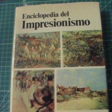 Libros de segunda mano: ENCICLOPEDIA DEL IMPRESIONISMO, MAURICE SERULLAZ. Lote 43445403