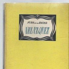 Libros de segunda mano: VELAZQUEZ PINTOR DEL REY NUESTRO SEÑOR, JUAN DE LA ENCINA, ED. LEYENDA MÉXICO 1944. Lote 43623954