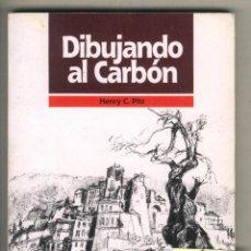 Libros de segunda mano: DIBUJANDO AL CARBÓN. HENRY C. PITZ. CEAC. Lote 43809696