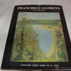 Libros de segunda mano: FRANCISCO LLORENS Y SU TIEMPO. Lote 43838500